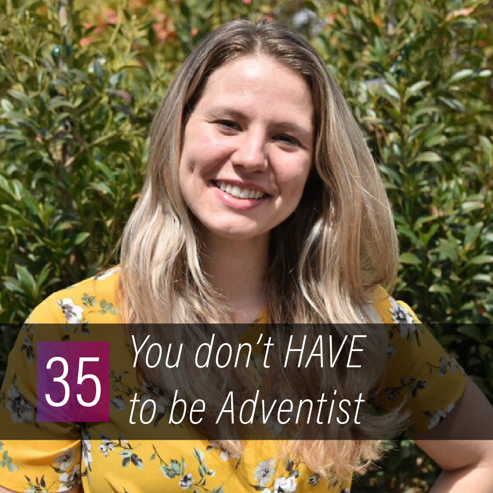 035 - You don't HAVE to be Adventist