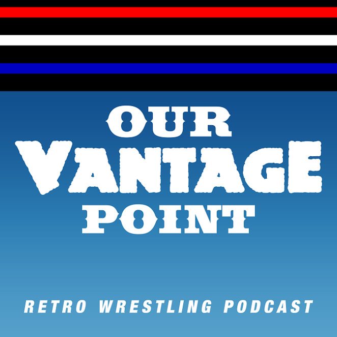 Our Vantage Point #53 - JCP & Turner, Rushmore/Death Valley: Wrestling Video Games, WCW Pro 7/22/95 Review
