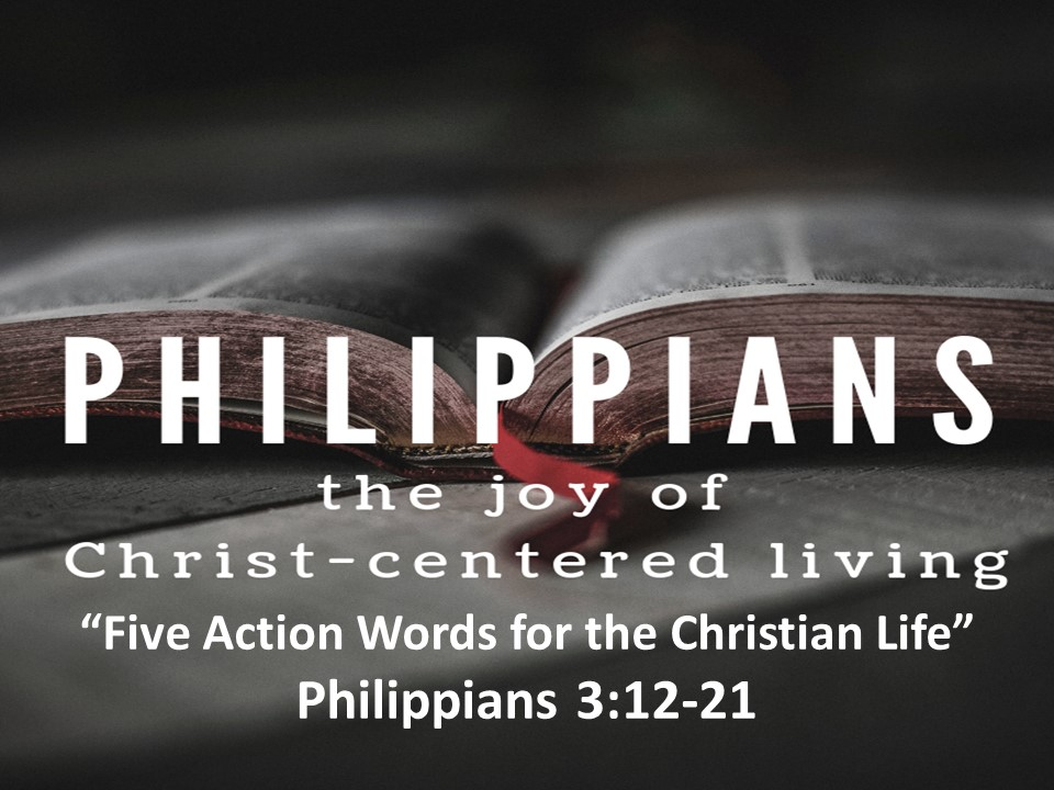 Five Action Words For the Christian Life Dr. Scotty Hogan