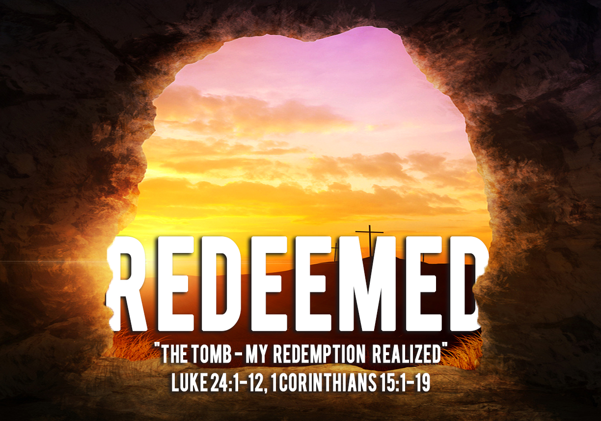 The Tomb My Redemption Realized