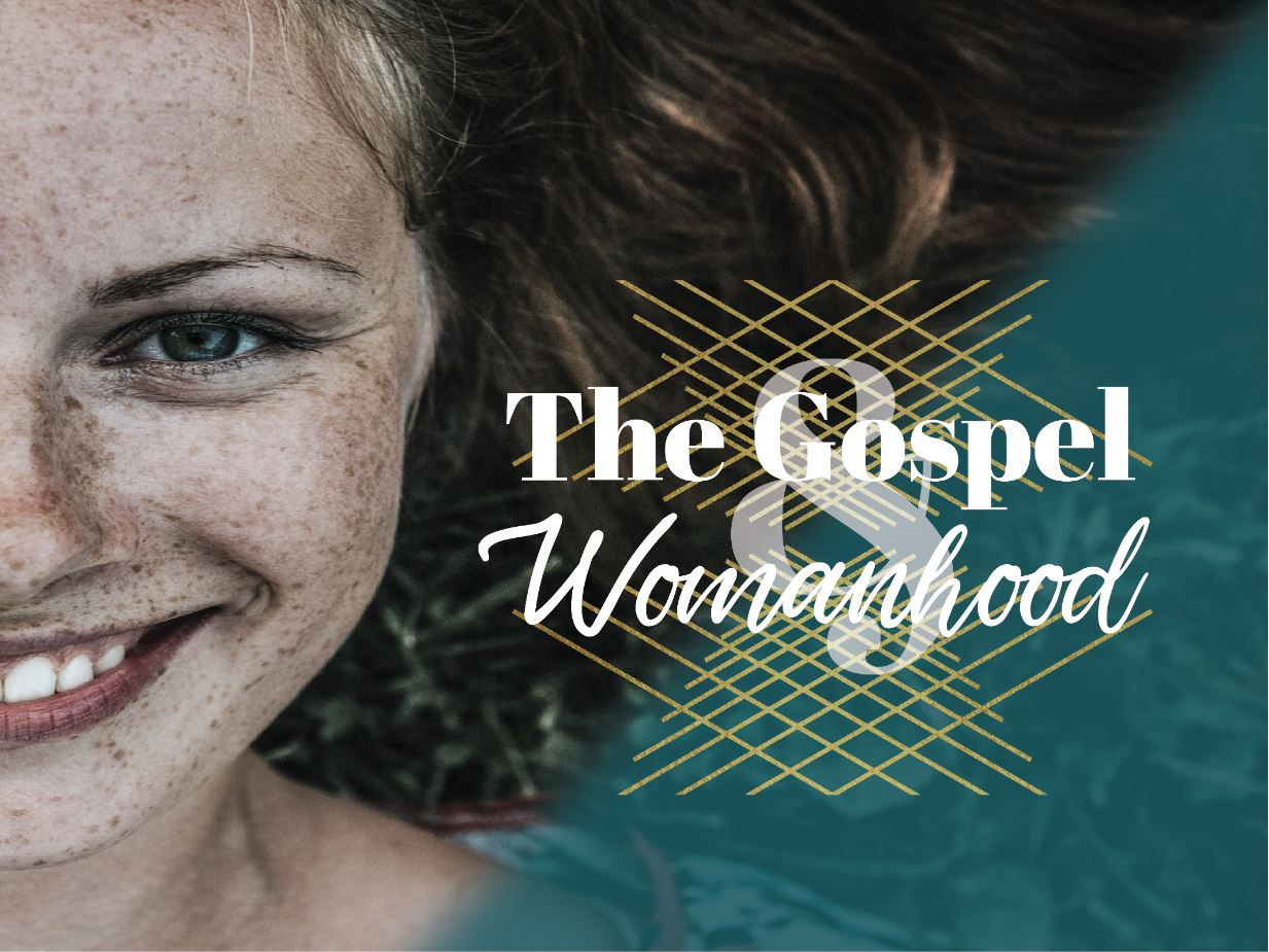 The Gospel and Womanhood