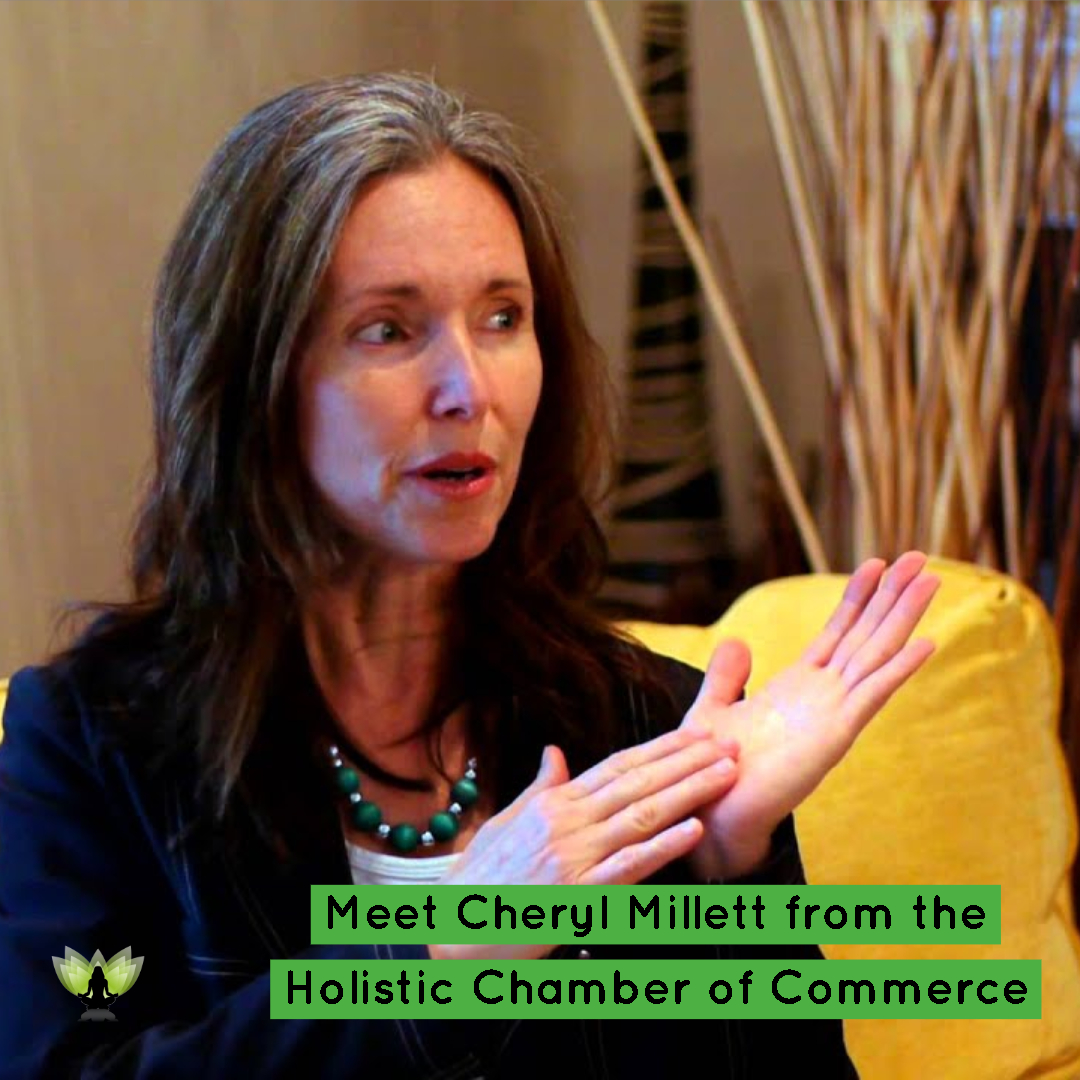Soul Guru Ayse Hogan interviews Cheryl Millett from the Holistic Chamber of Commerce