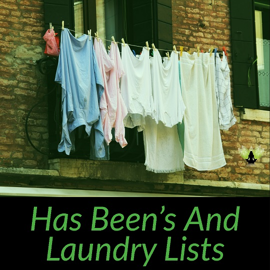 The Has Beens and Laundry Lists