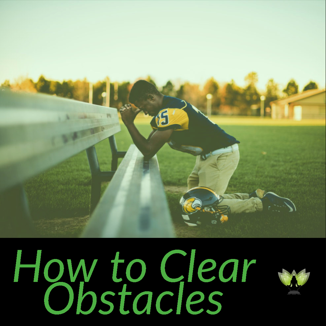 How to Clear Obstacles Using the Power of Intention