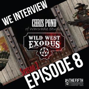 Wild West Exodus - The Fifth Trooper Podcast S2E8