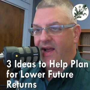 3 Ideas to Help You Plan for Lower Returns