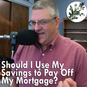 Should I Use My Savings to Pay Off My Mortgage?