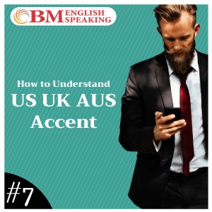 How to Understand US_UK_Aus Accent