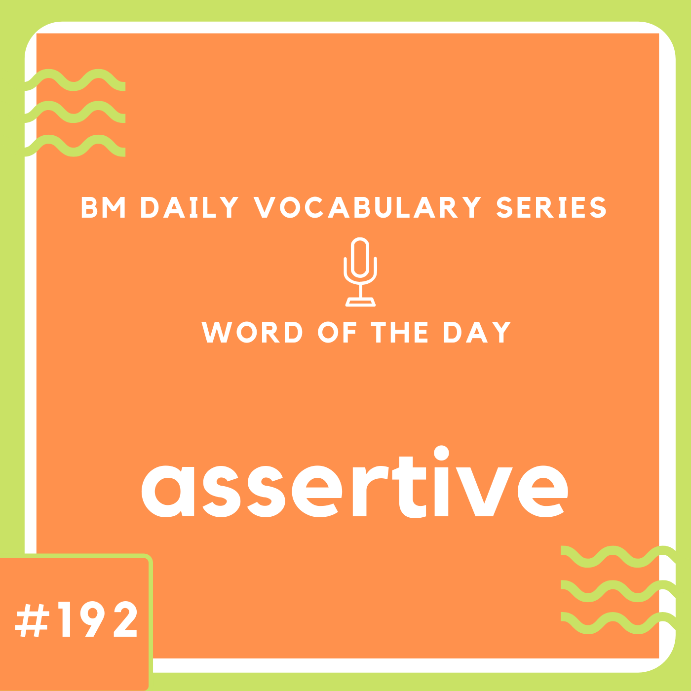 200 BM Daily Vocabulary #192 | assertive