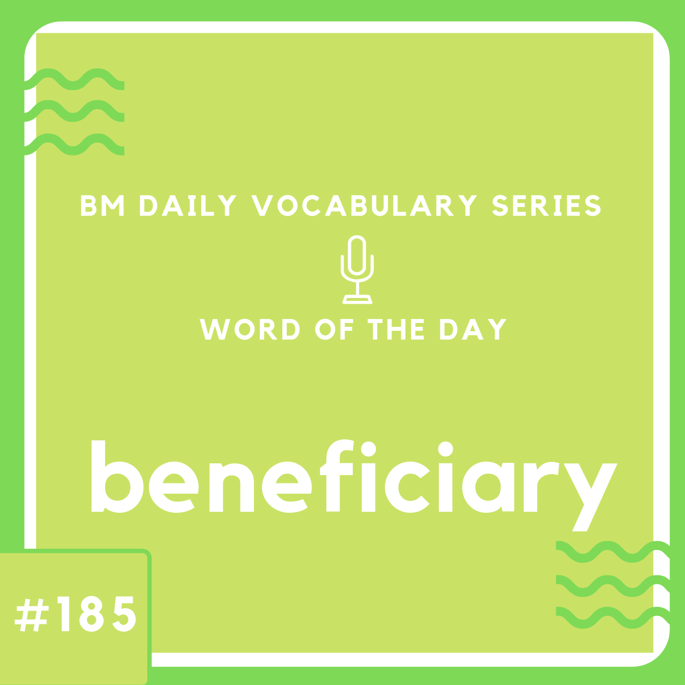 200 BM Daily Vocabulary #185 | beneficiary