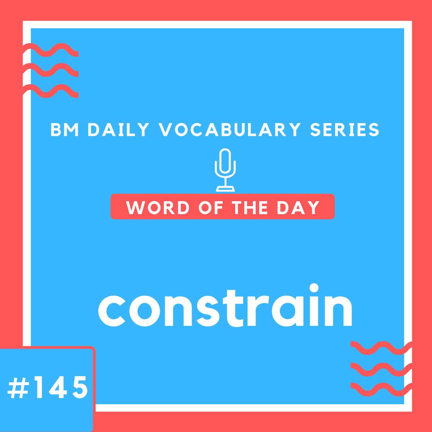 200 BM Daily Vocabulary #145 | constrain