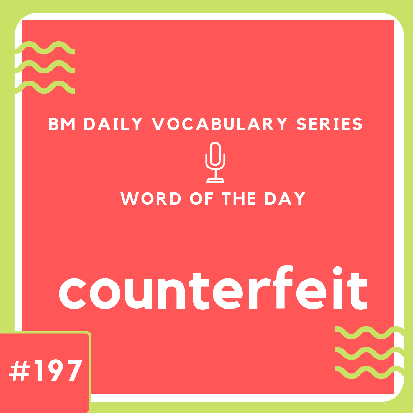 200 BM Daily Vocabulary #197 | counterfeit