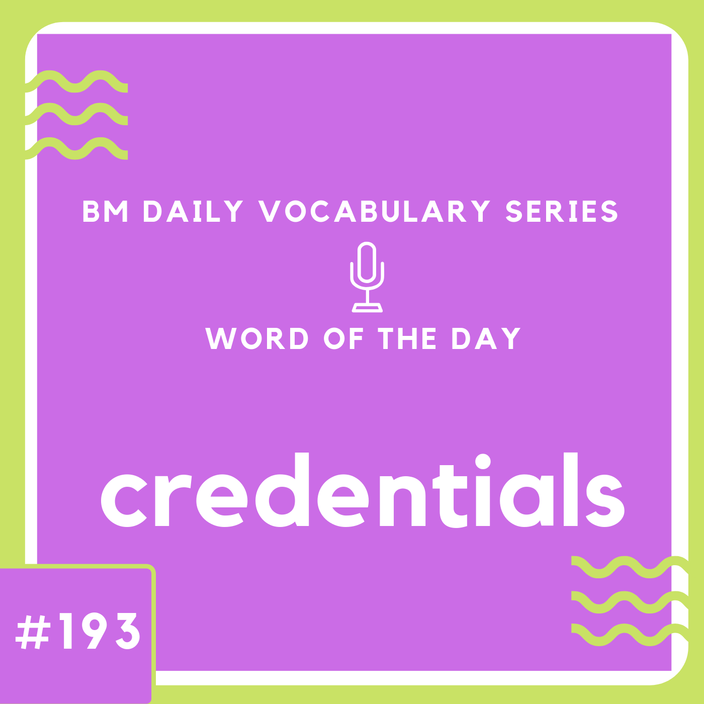 200 BM Daily Vocabulary #193 | credentials