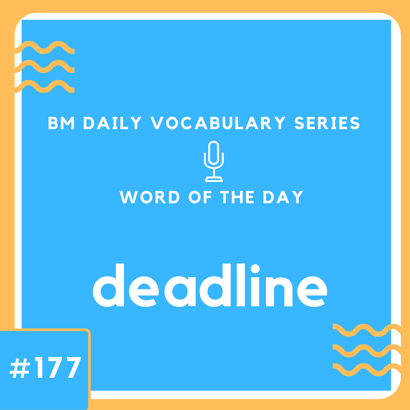 200 BM Daily Vocabulary #177 | deadline