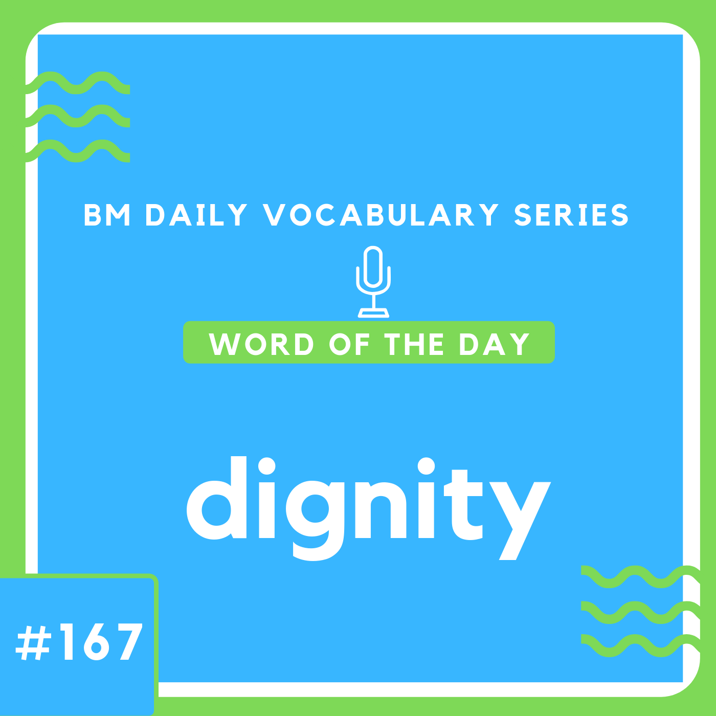 200 BM Daily Vocabulary #167 | dignity