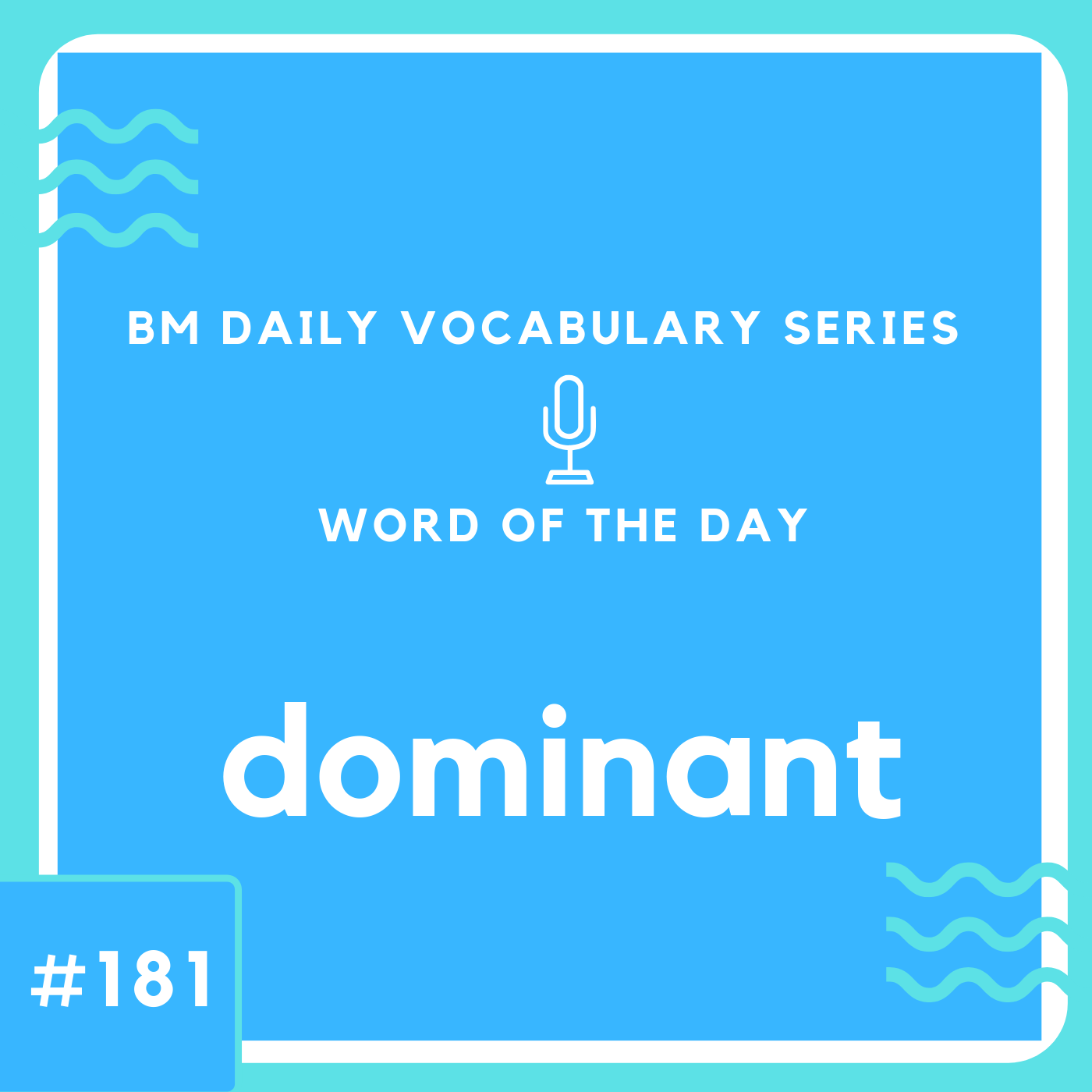 200 BM Daily Vocabulary #181 | dominant