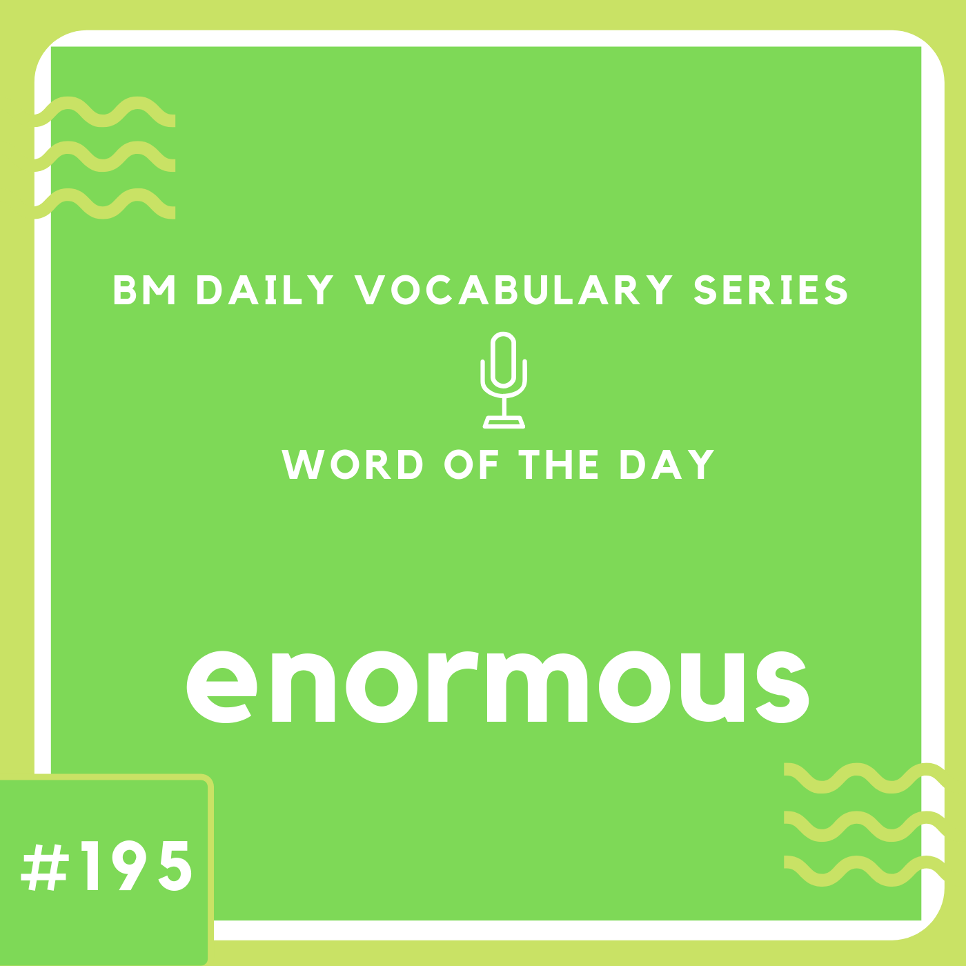 200 BM Daily Vocabulary #195 | enormous