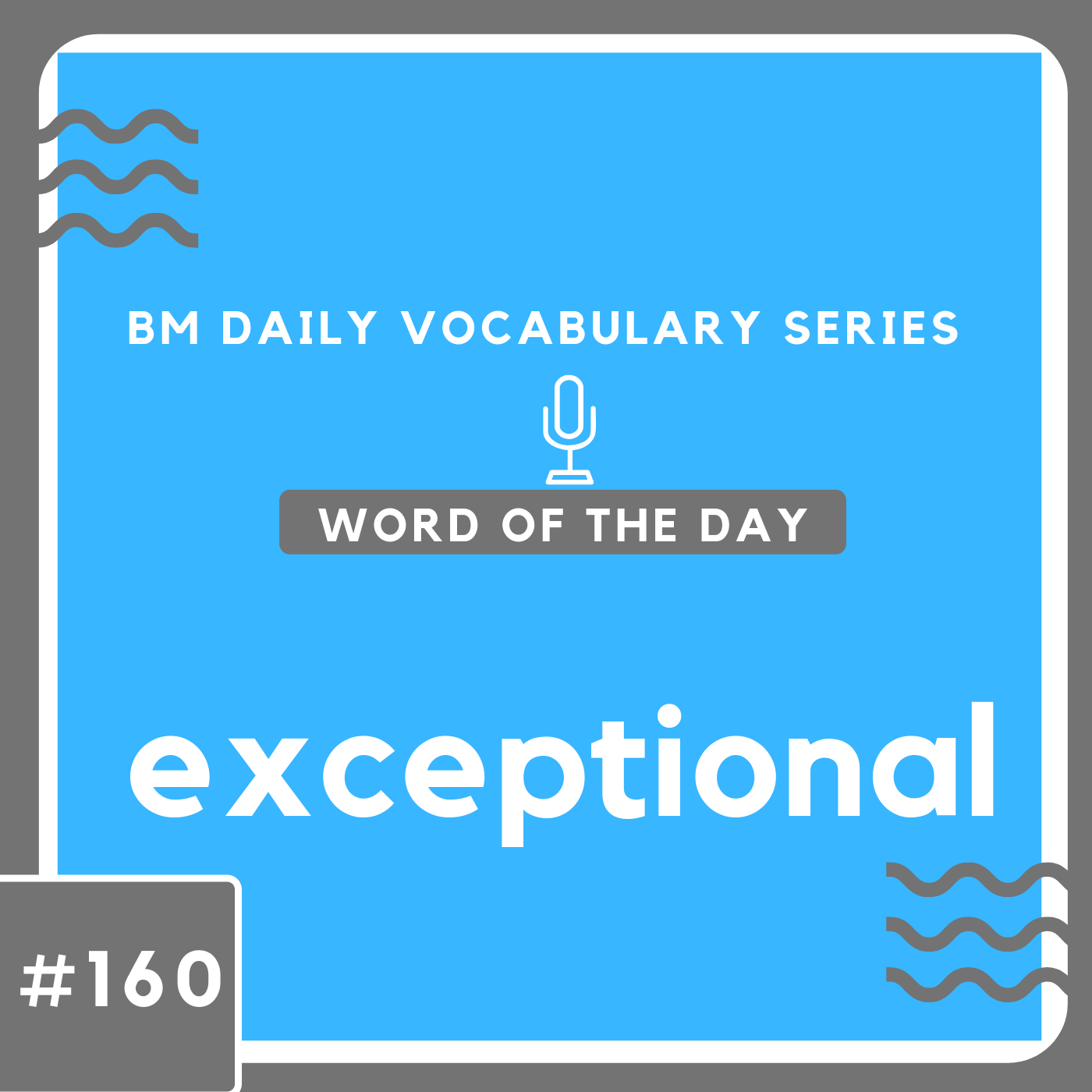 200 BM Daily Vocabulary #160 | exceptional