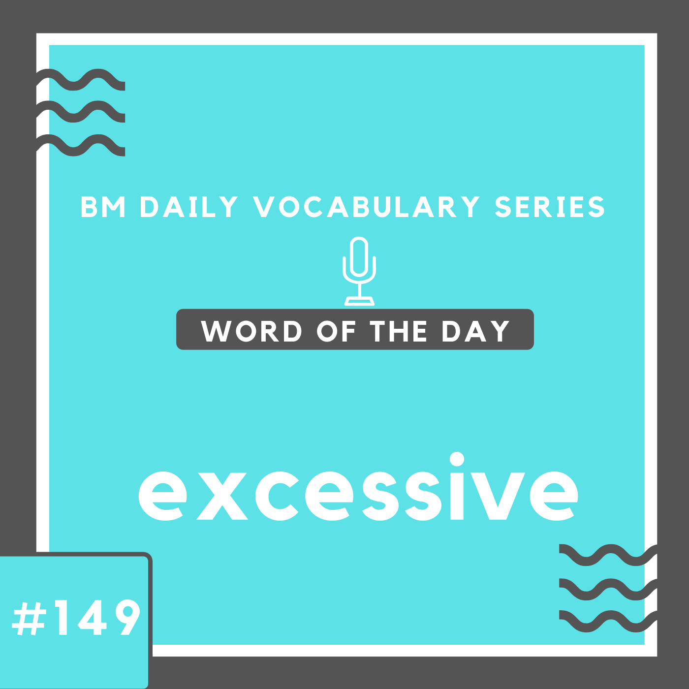 200 BM Daily Vocabulary #149 | excessive