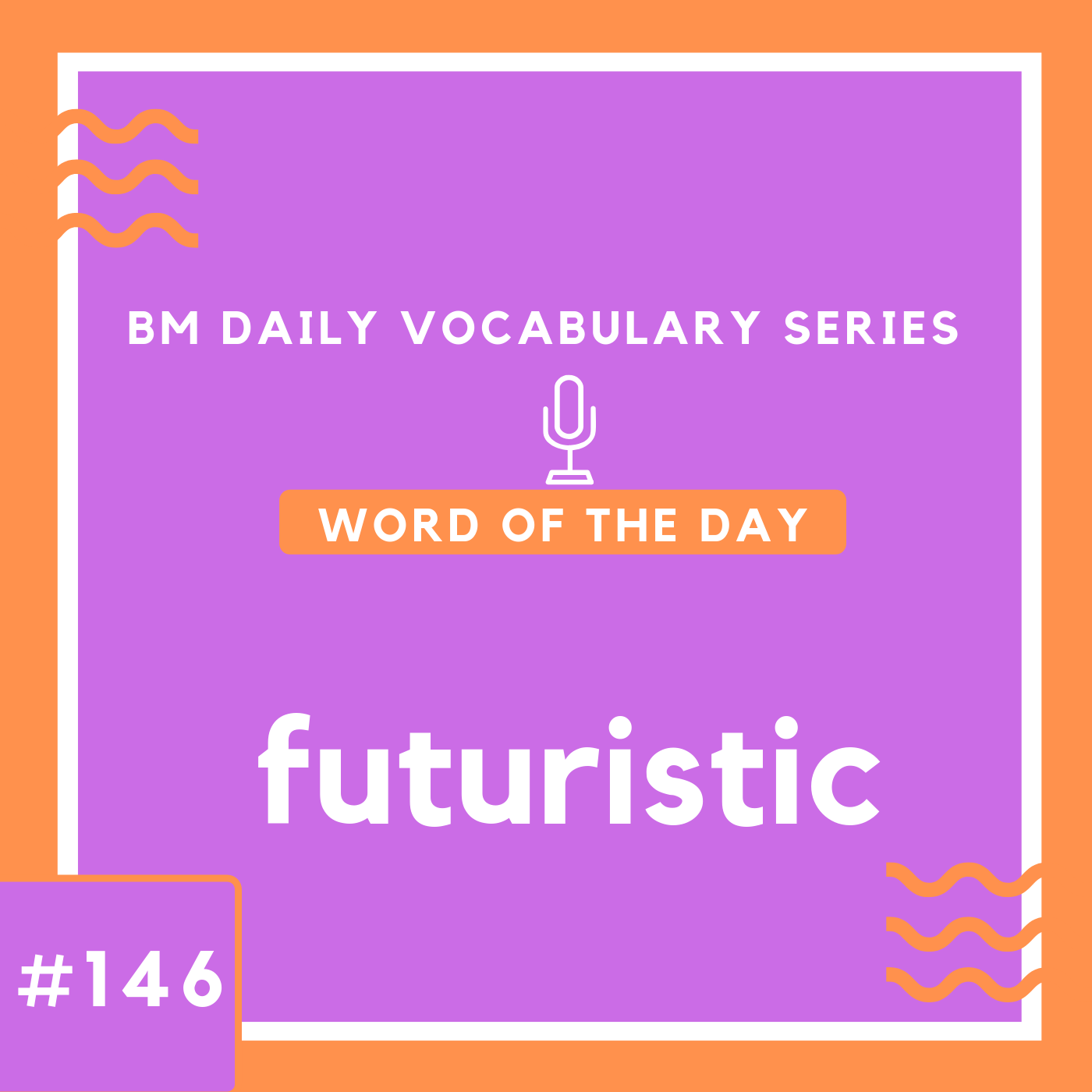 200 BM Daily Vocabulary #146 | futuristic