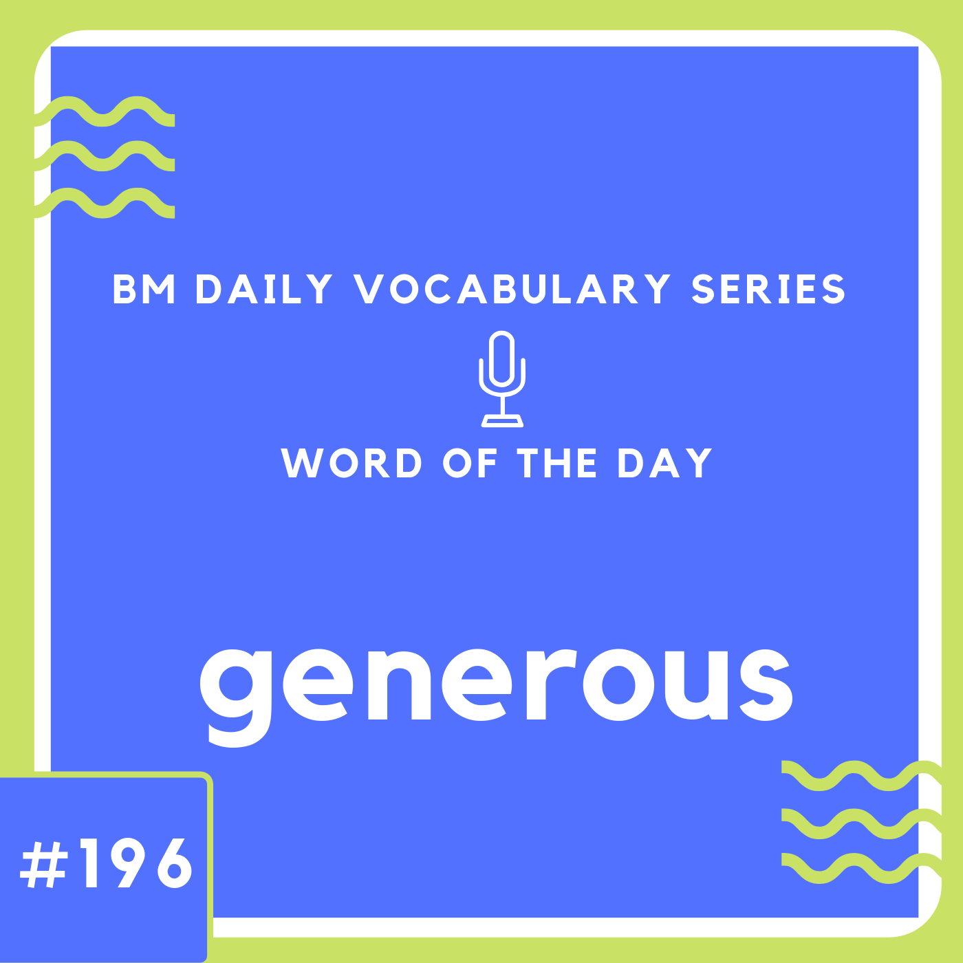 200 BM Daily Vocabulary #196 | generous