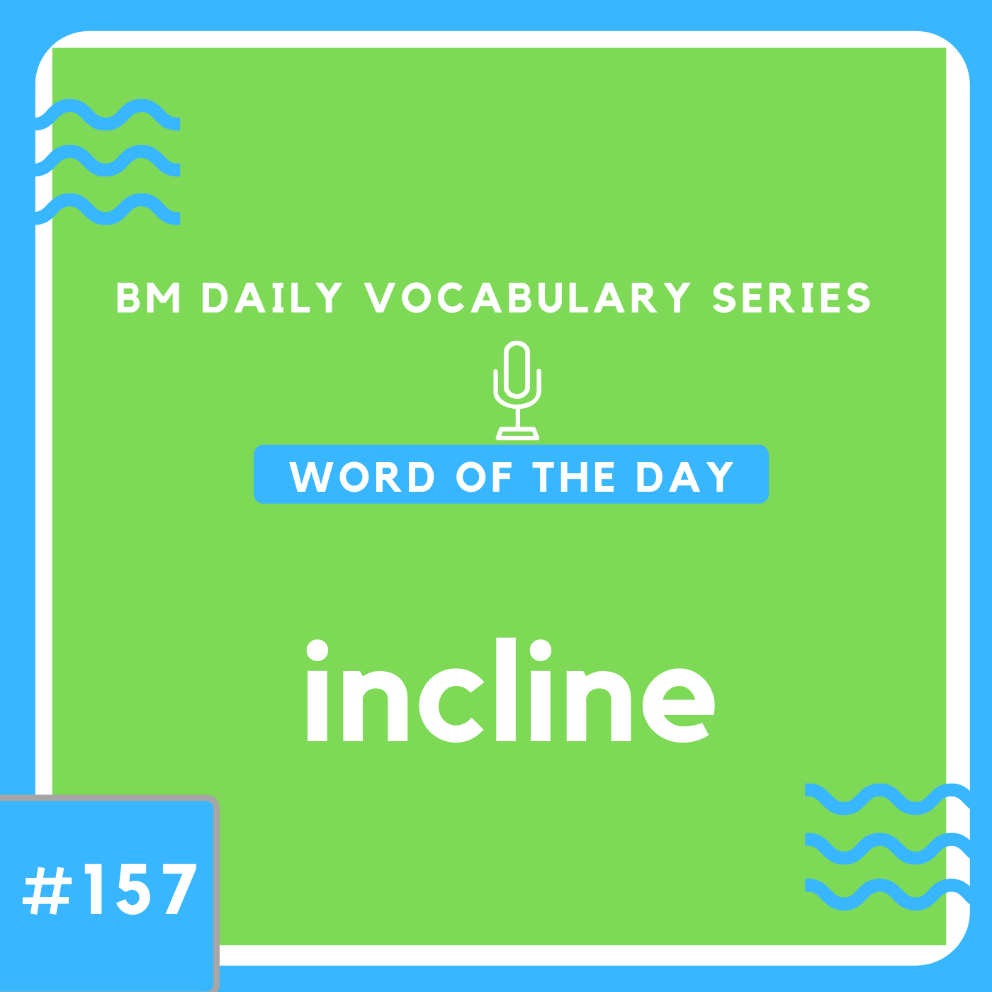 200 BM Daily Vocabulary #157 | incline