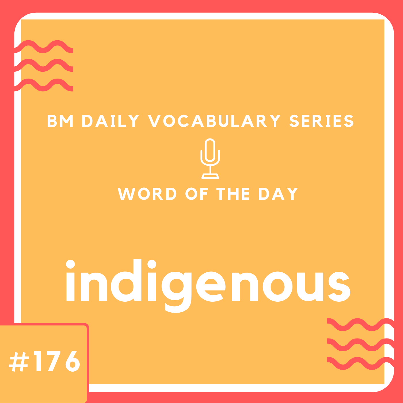 200 BM Daily Vocabulary #176 | indigenous
