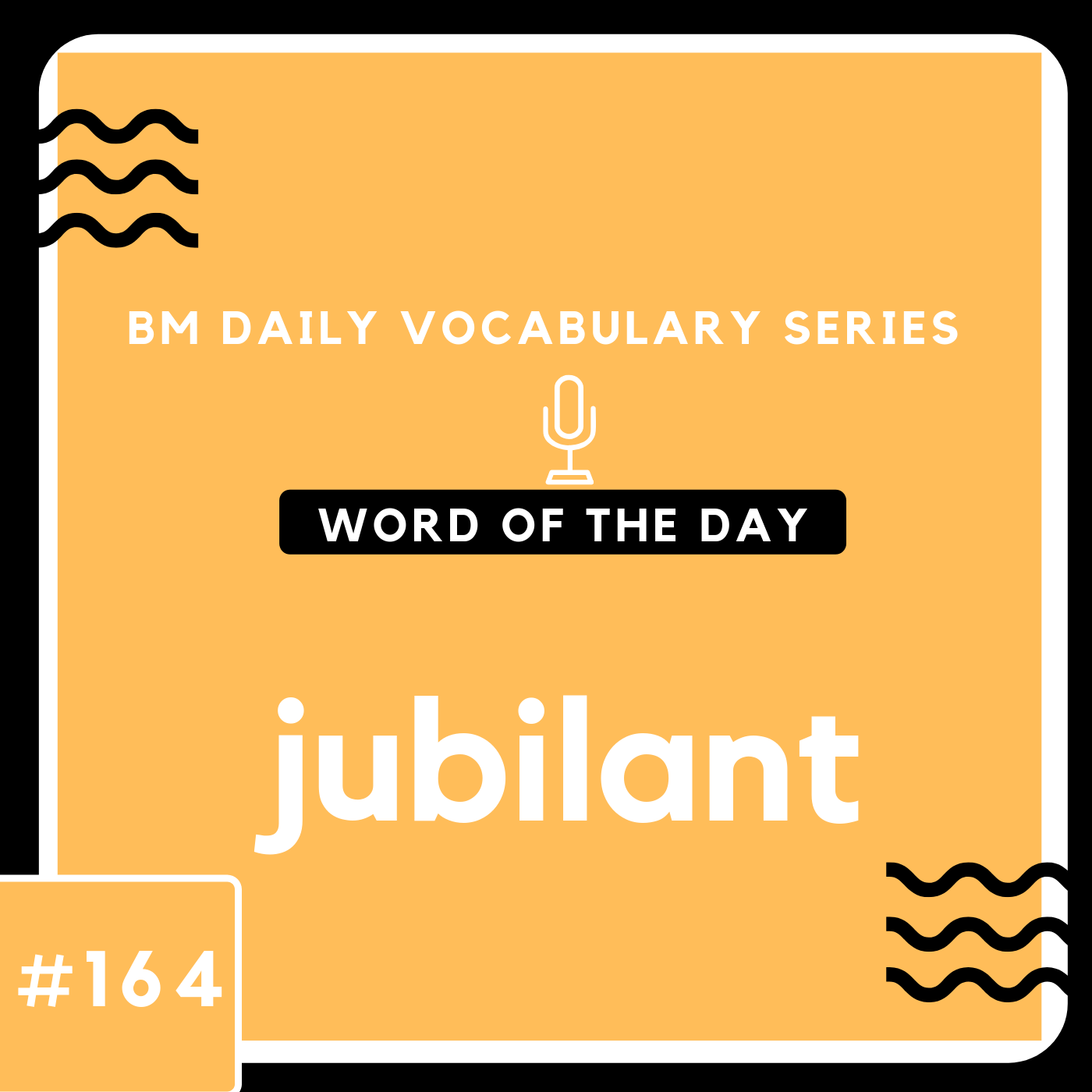 200 BM Daily Vocabulary #164 |  jubilant
