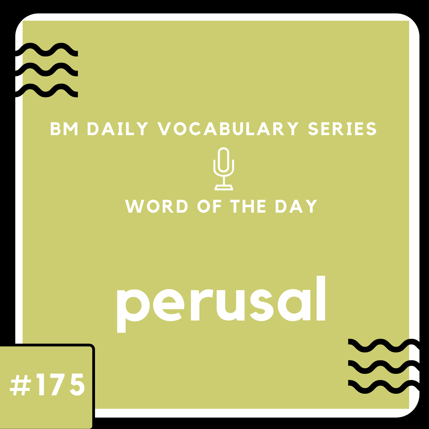 200 BM Daily Vocabulary #175 | perusal