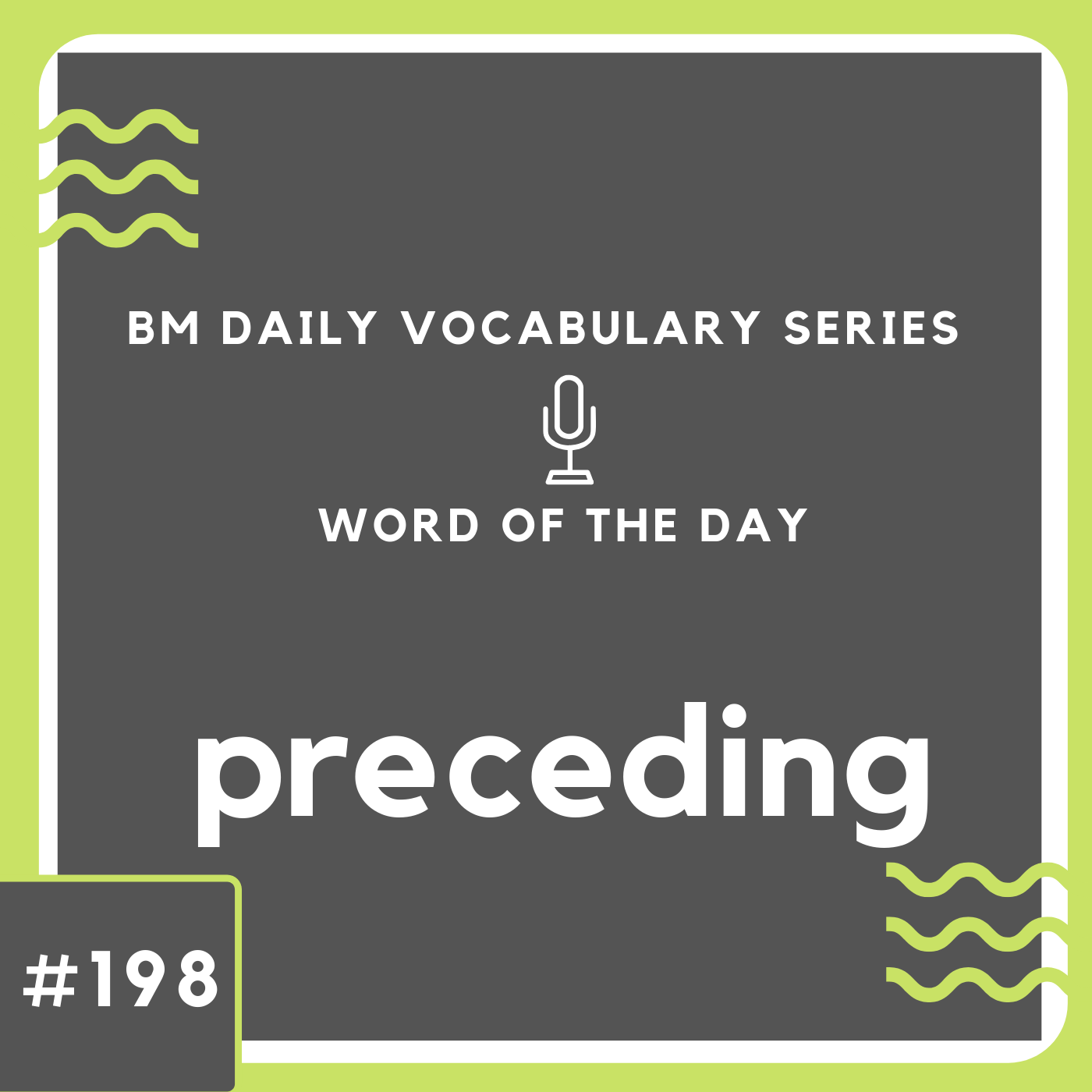 200 BM Daily Vocabulary #198 | preceding
