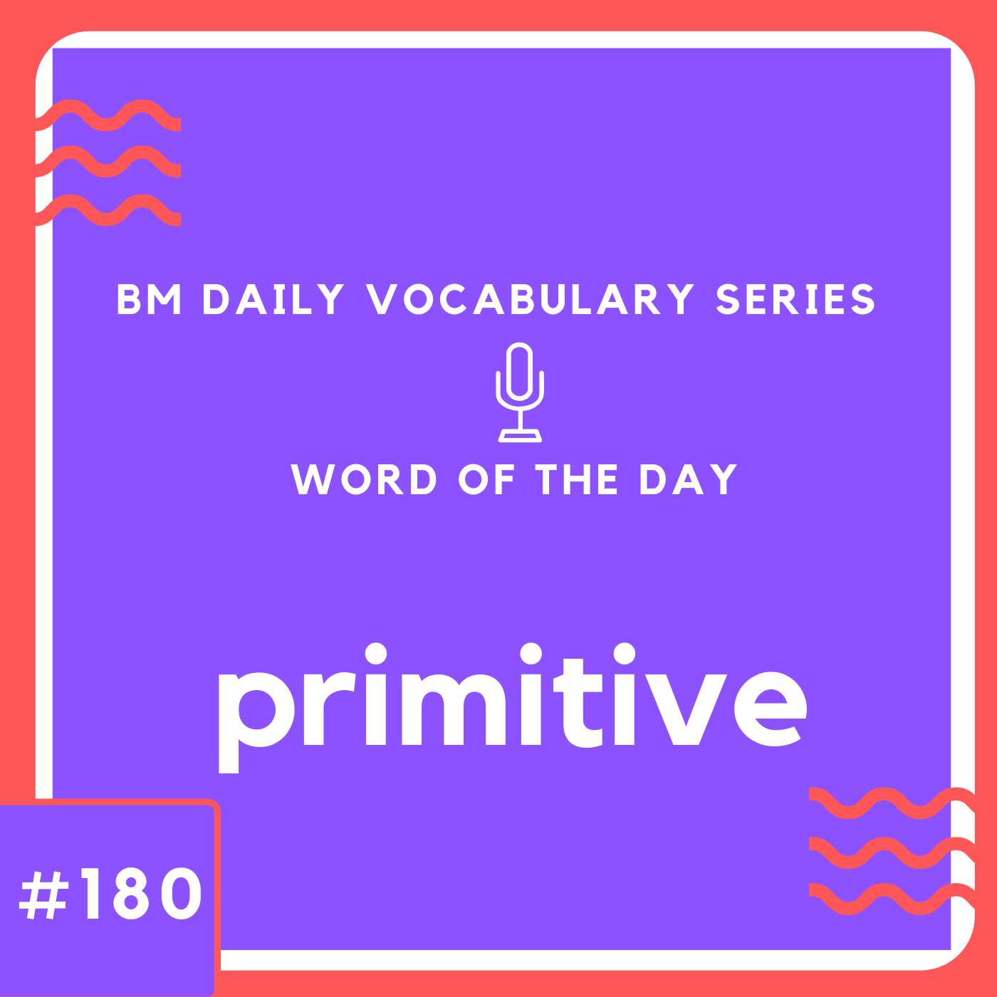 200 BM Daily Vocabulary #180 | primitive