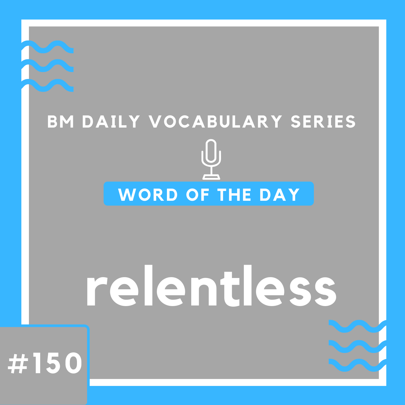 200 BM Daily Vocabulary #150 | relentless