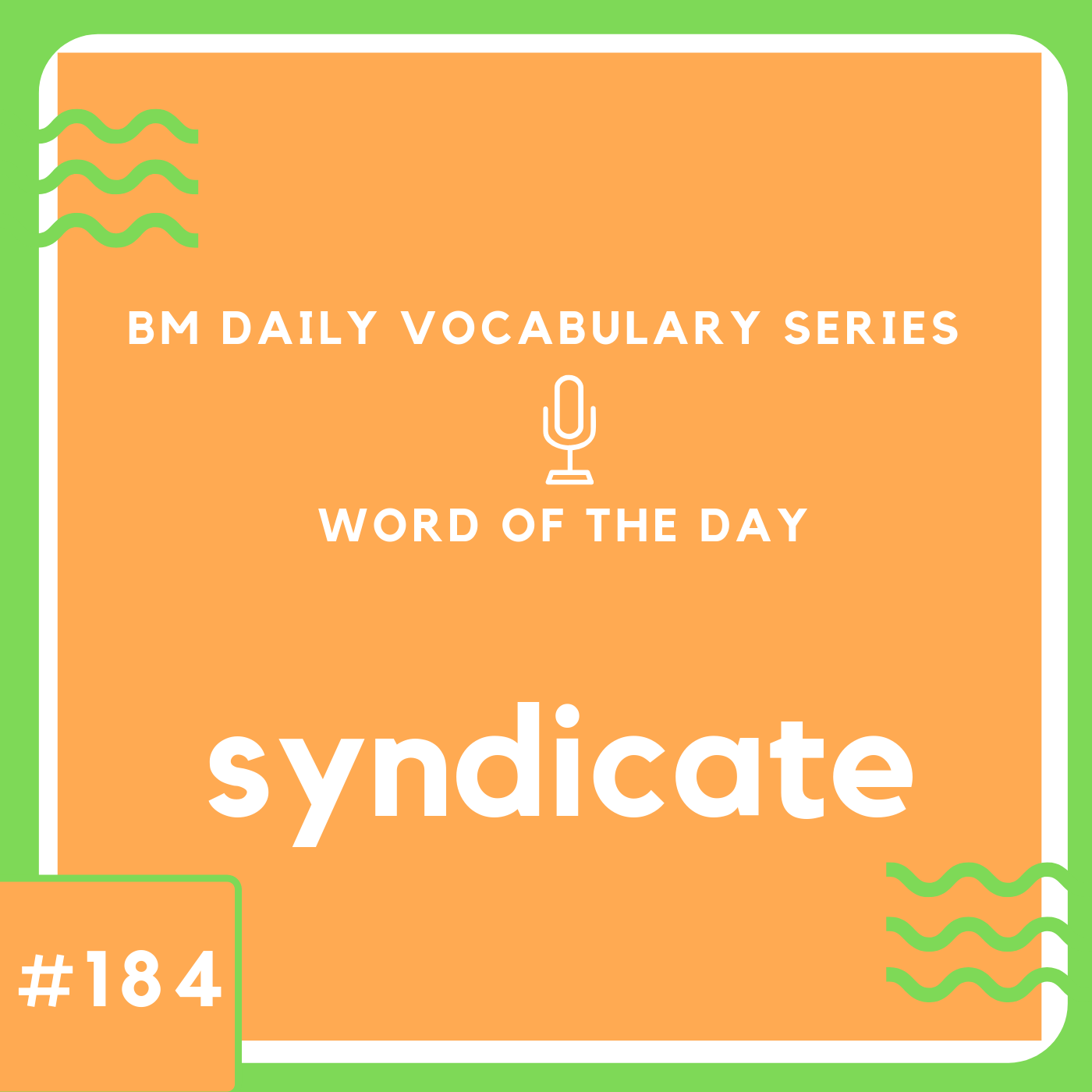 200 BM Daily Vocabulary #184 | syndicate