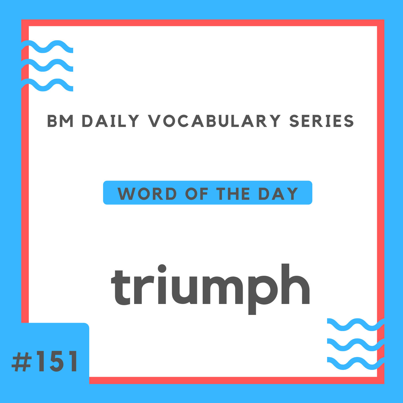 200 BM Daily Vocabulary #151 | triumph