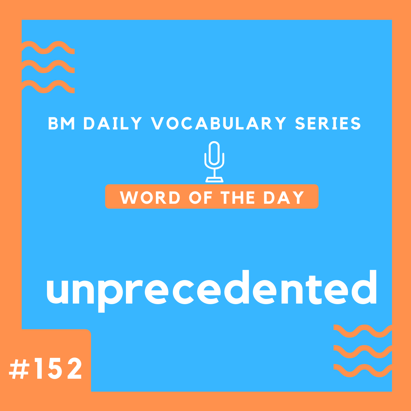 200 BM Daily Vocabulary #152 | unprecedented