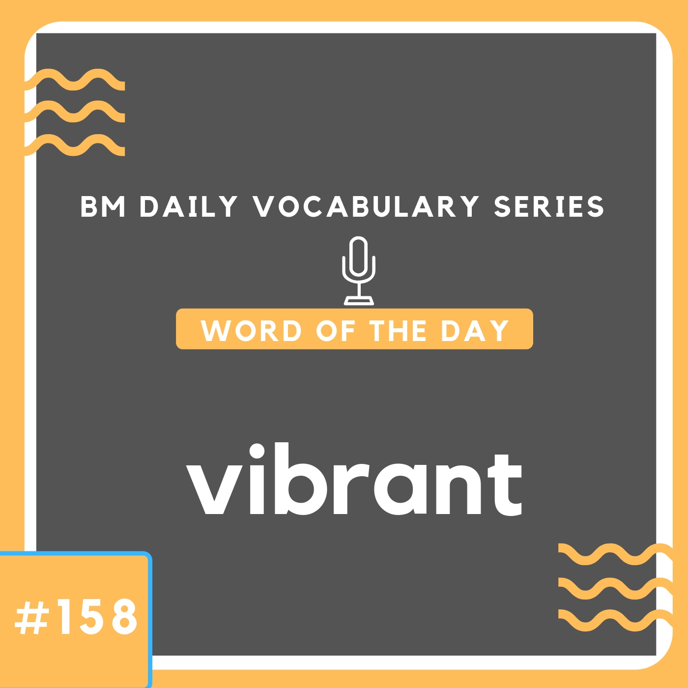200 BM Daily Vocabulary #158 | vibrant