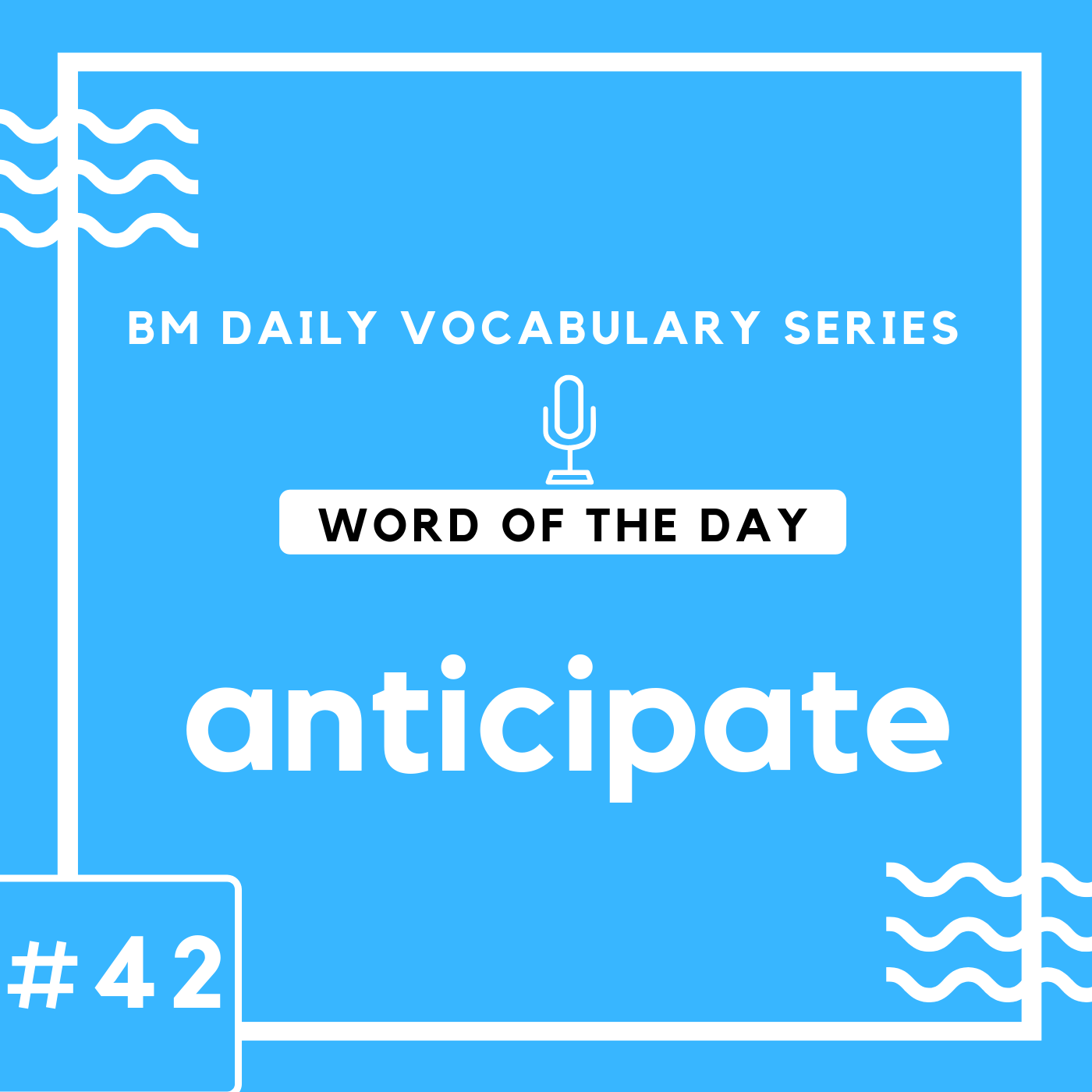 200 BM Daily Vocabulary #42 | anticipate