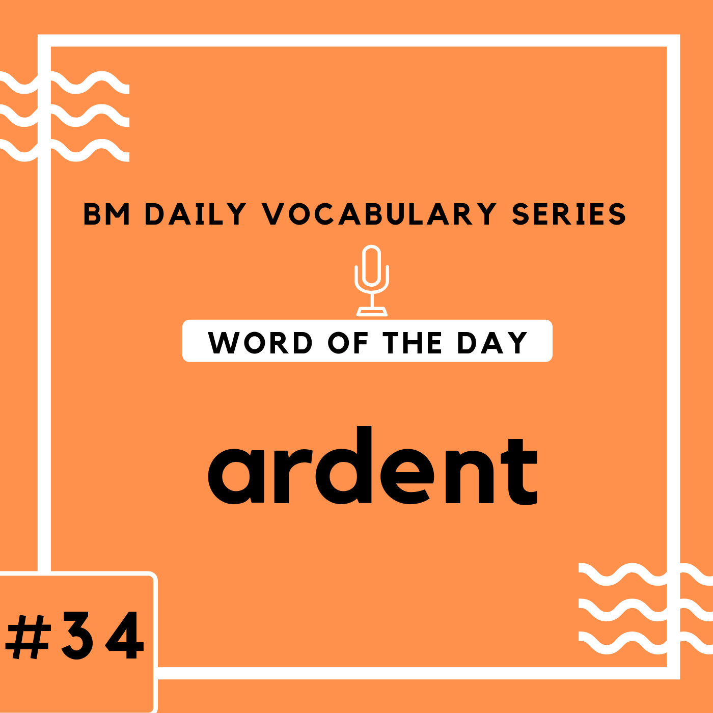 200 BM Daily Vocabulary #34 | ardent