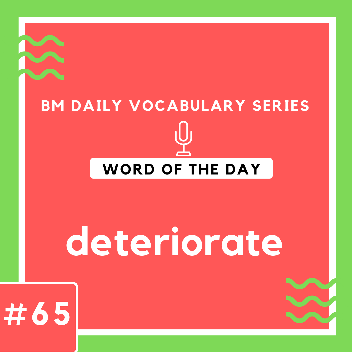 200 BM Daily Vocabulary #65 | deteriorate
