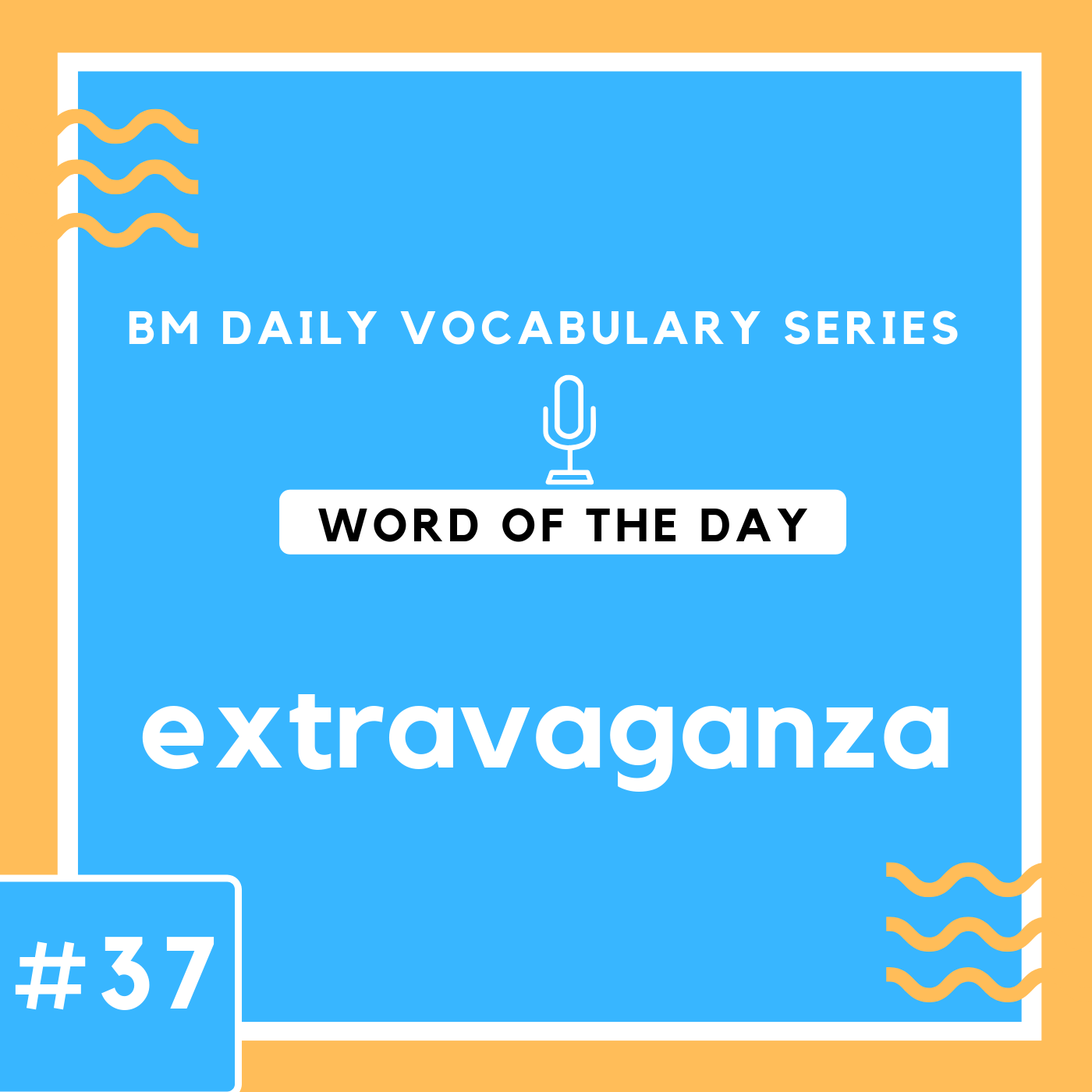 200 BM Daily Vocabulary #37 | extravaganza