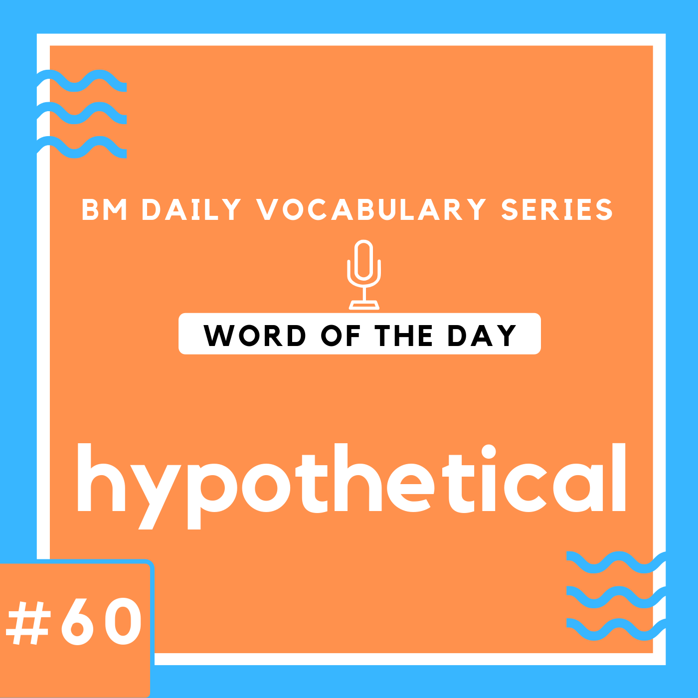 200 BM Daily Vocabulary #60 | hypothetical
