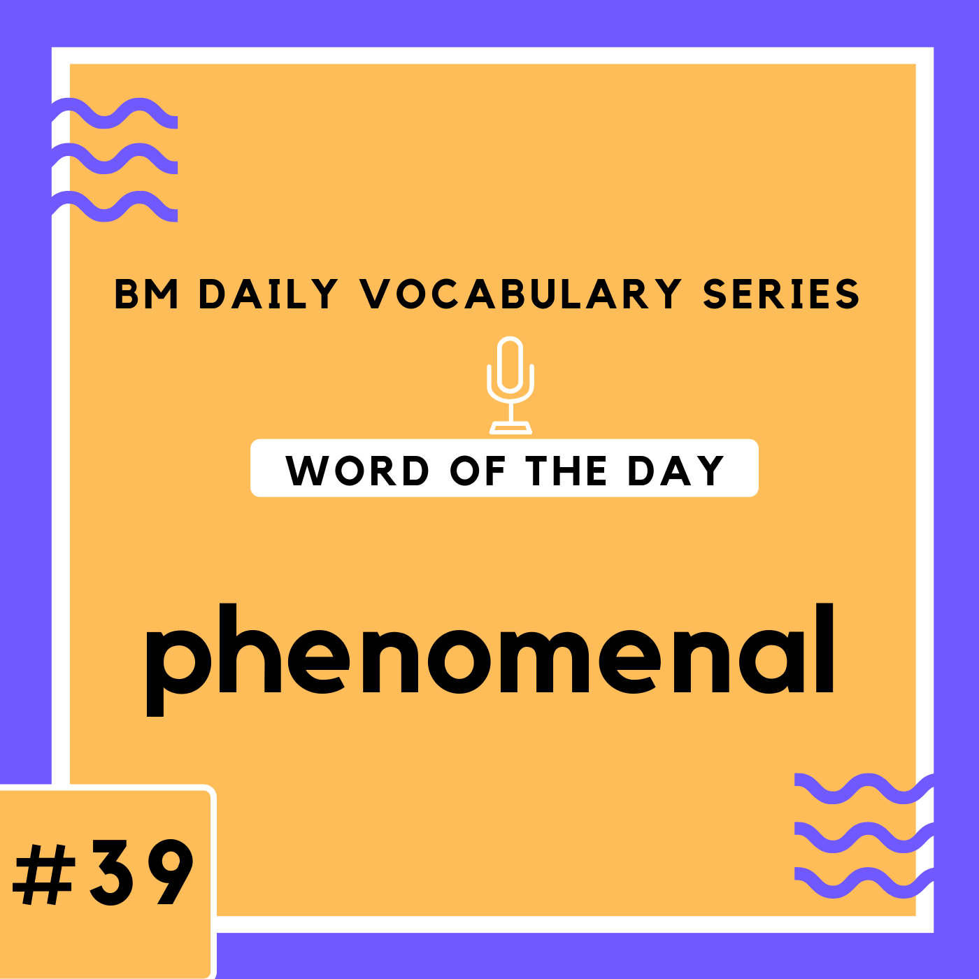 200 BM Daily Vocabulary #39 | phenomenal