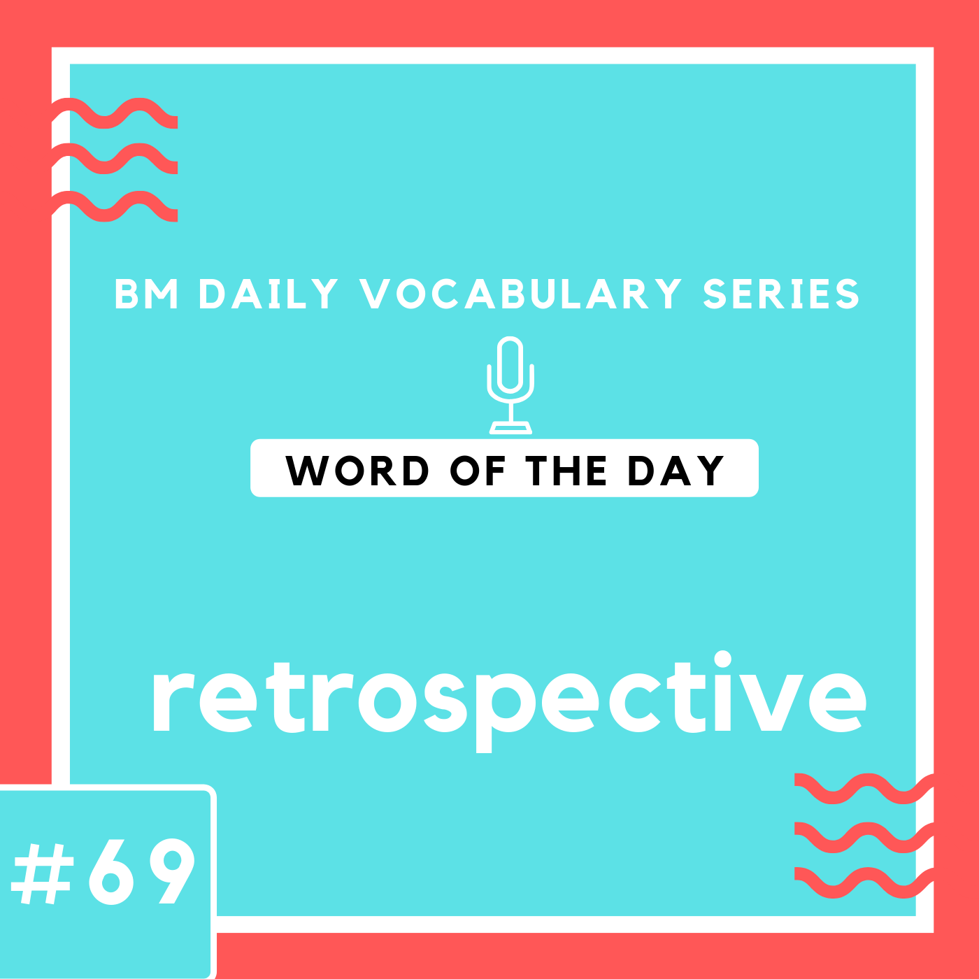 200 BM Daily Vocabulary #69 | retrospective
