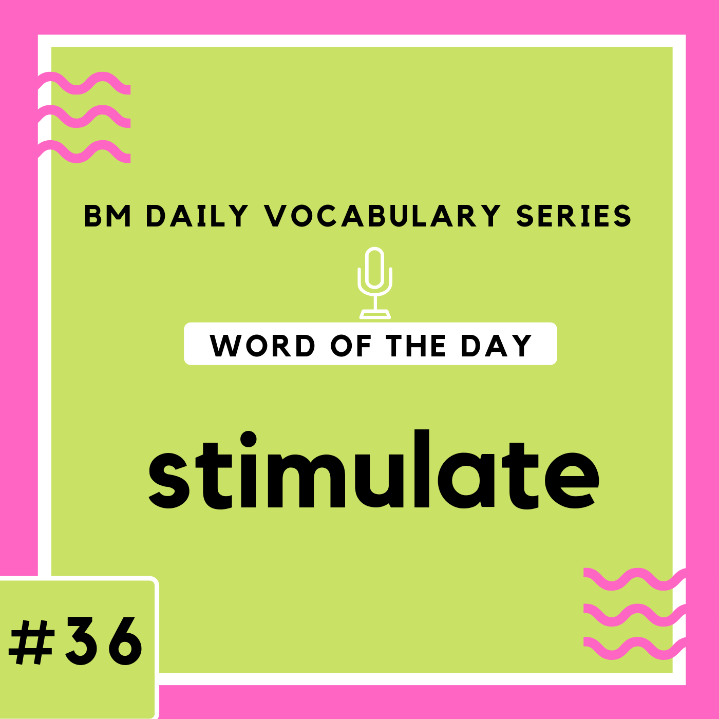 200 BM Daily Vocabulary #36 | stimulate