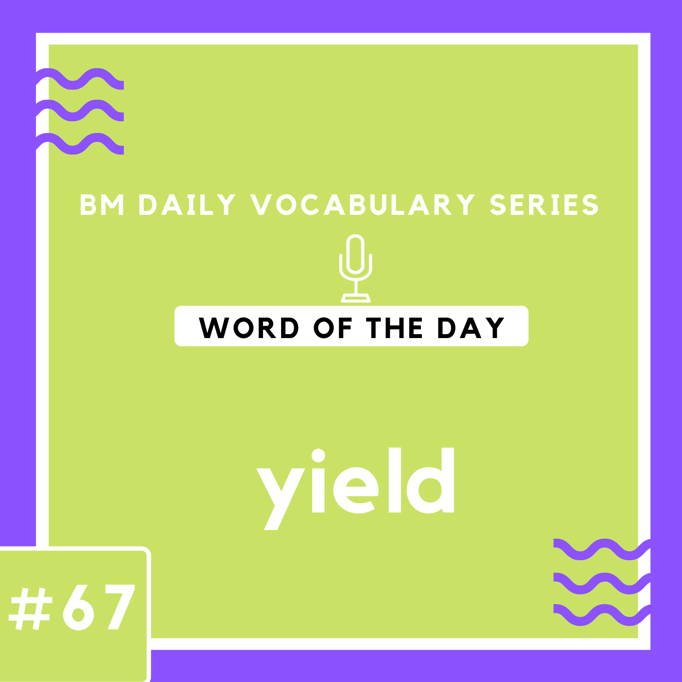 200 BM Daily Vocabulary #67 | yield
