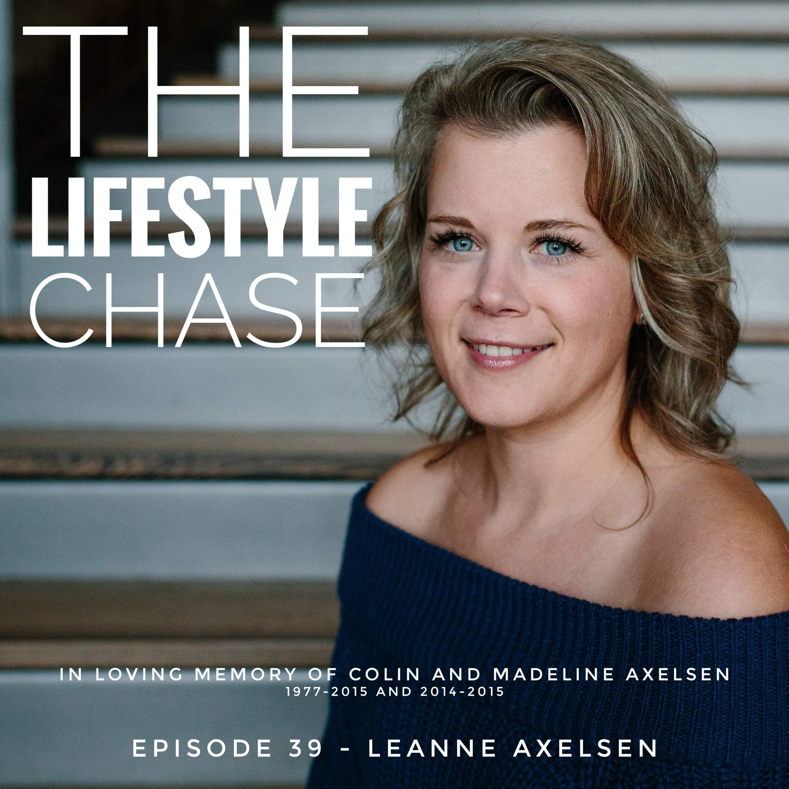 Episode 39 - In Loving Memory of Colin and Madeline Axelsen with Special Guest Leanne Axelsen