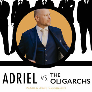 Adriel vs the Oligarchs #9 -- Relational Organizing for Campaigns (1/28/2020)