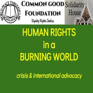 Human Rights in a Burning World #3 -- Bioethics & Forced Organ Harvesting: China Tribunal Findings (6/21/2019)