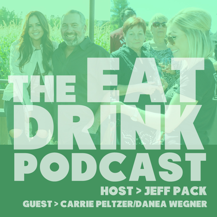 EAT/DRINK Podcast: Carrie Peltzer & Danae Wegner