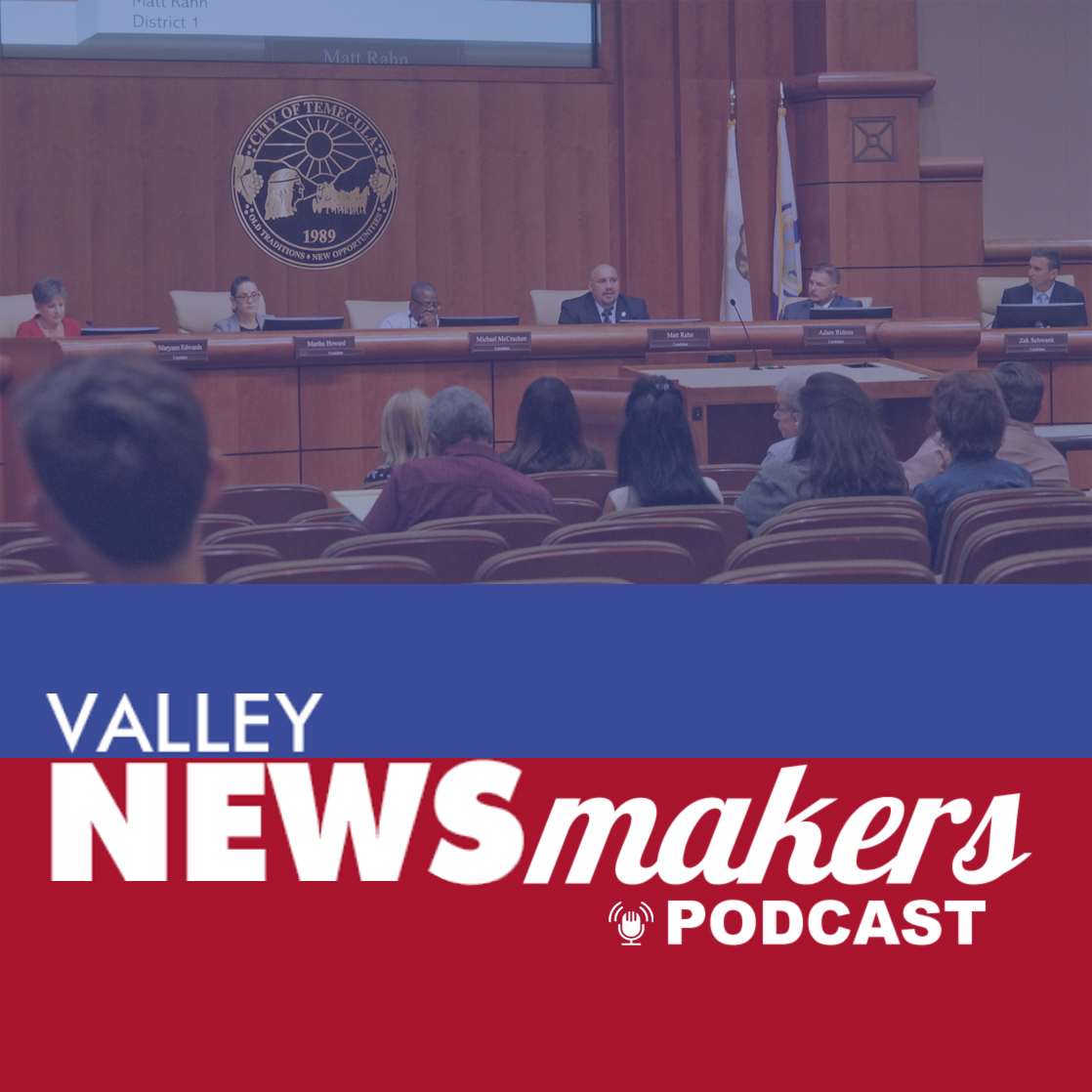 Valley Newsmakers Podcast: Temecula City Council Forum